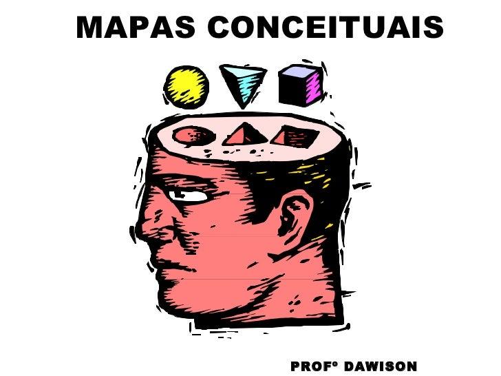 MAPAS CONCEITUAIS PROFº DAWISON CALHEIROS