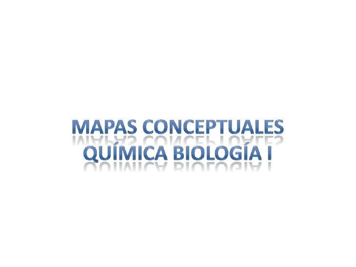 Mapas Conceptuales Química Biología I<br />