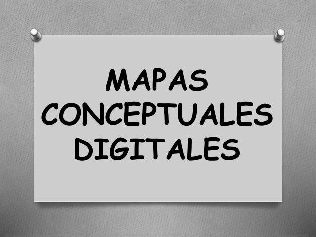 MAPAS CONCEPTUALES DIGITALES