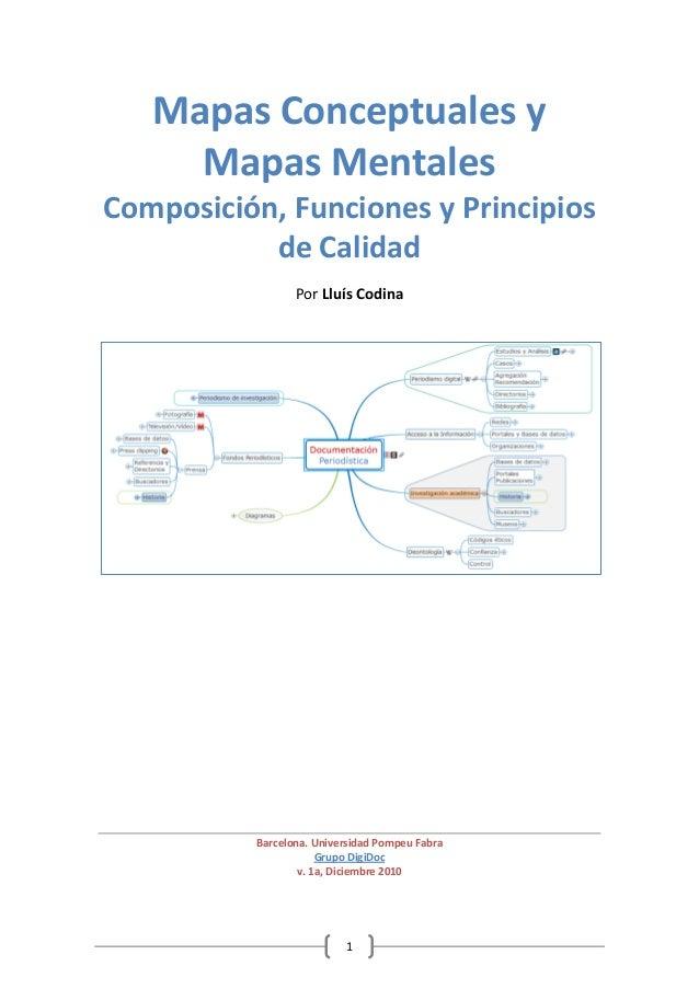 1 Mapas Conceptuales y Mapas Mentales Composición, Funciones y Principios de Calidad Por Lluís Codina Barcelona. Universid...