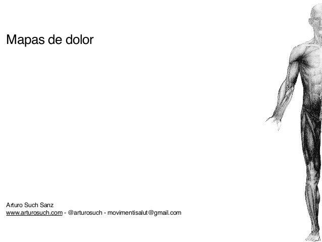 Mapas de dolor  Arturo Such Sanz www.arturosuch.com - @arturosuch - movimentisalut@gmail.com