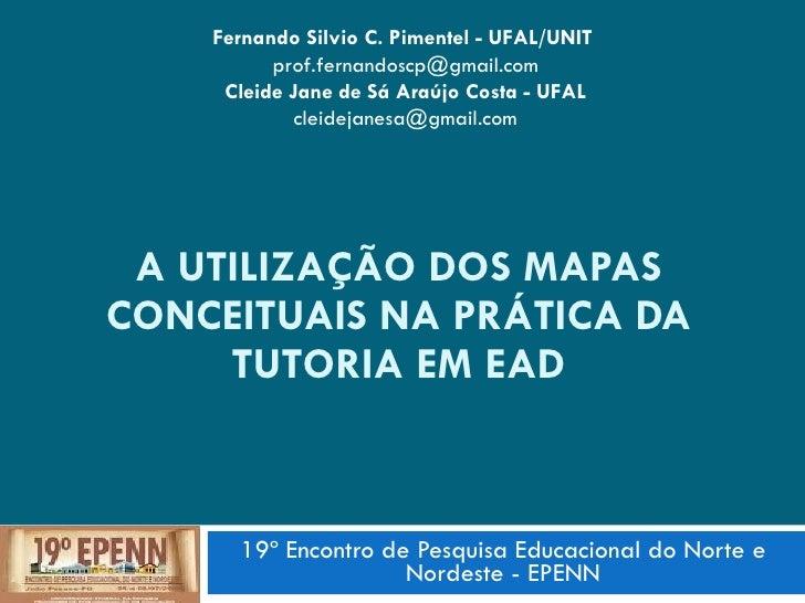 Fernando Silvio C. Pimentel - UFAL/UNIT           prof.fernandoscp@gmail.com      Cleide Jane de Sá Araújo Costa - UFAL   ...