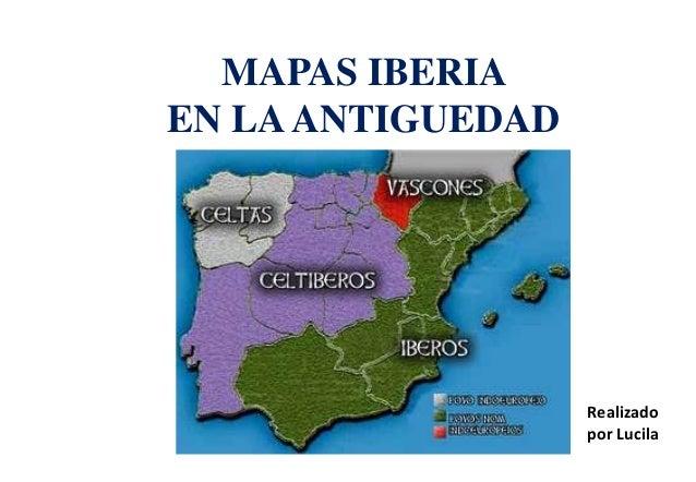 MAPAS IBERIAEN LAANTIGUEDADRealizadopor Lucila