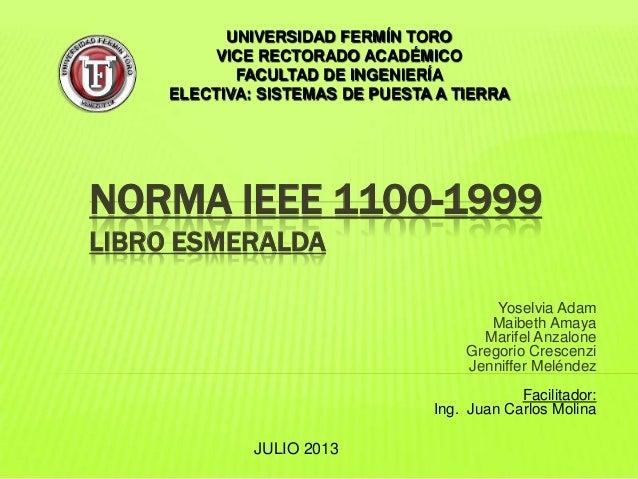 NORMA IEEE 1100-1999 LIBRO ESMERALDA Yoselvia Adam Maibeth Amaya Marifel Anzalone Gregorio Crescenzi Jenniffer Meléndez Fa...