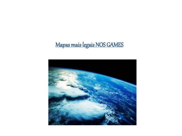 Mapas mais legais NOS GAMES