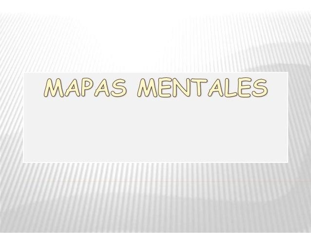 QUE ES UN MAPA MENTAL ?  Un mapa mental es un diagrama usado para representar las ideas tareas y dibujos dispuestos radia...