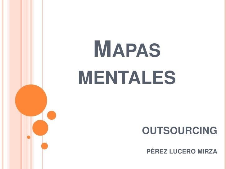 Mapas mentales<br />OUTSOURCING<br />PÉREZ LUCERO MIRZA<br />