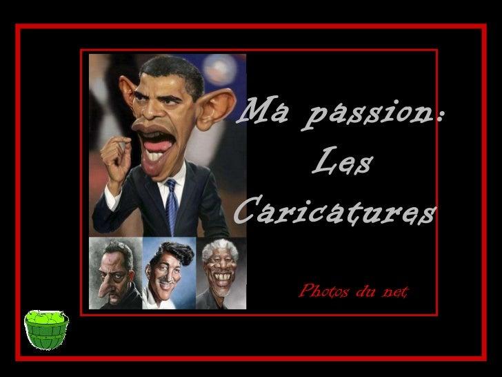 Ma passion: Les Caricatures  Photos du net