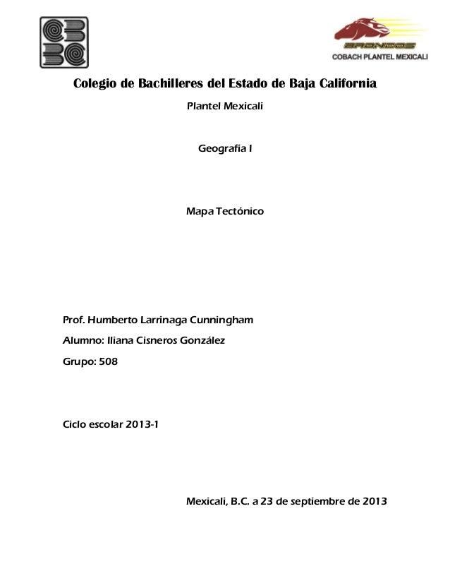 Colegio de Bachilleres del Estado de Baja California Plantel Mexicali Geografía I Mapa Tectónico Prof. Humberto Larrinaga ...