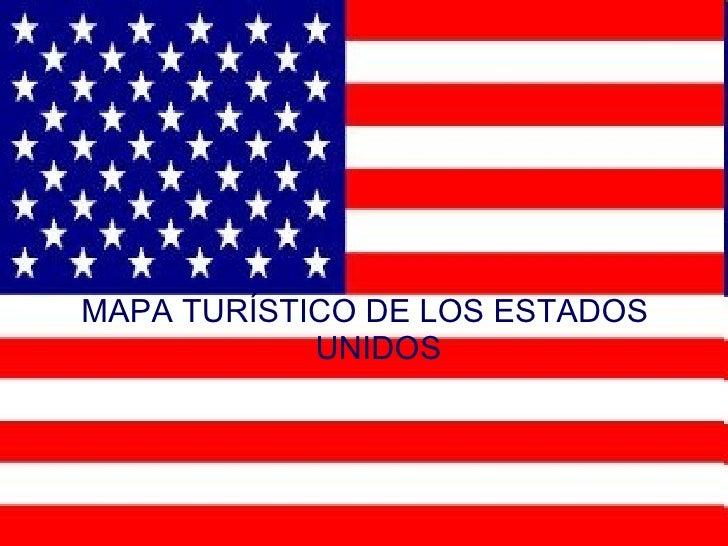 <ul><li>MAPA TURÍSTICO DE LOS ESTADOS UNIDOS </li></ul>
