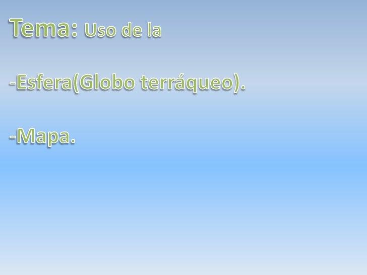 El mapa y el globo terraquo