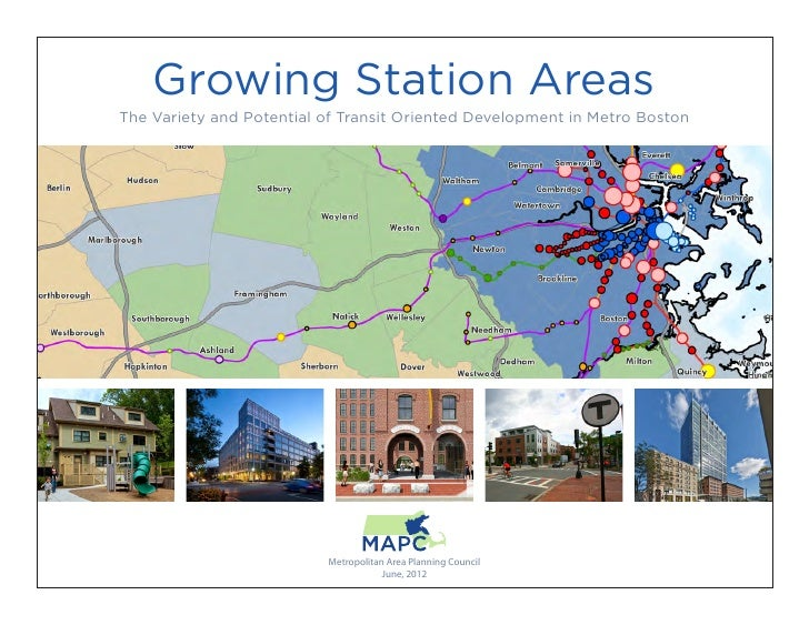 Growing Station Areas: The Variety and Potential of Transit Oriented Development in Metro Boston