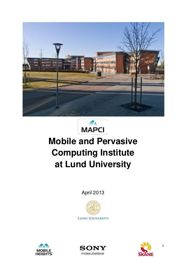 Mobile and PervasiveComputing Institute at Lund University       April 2013                       1