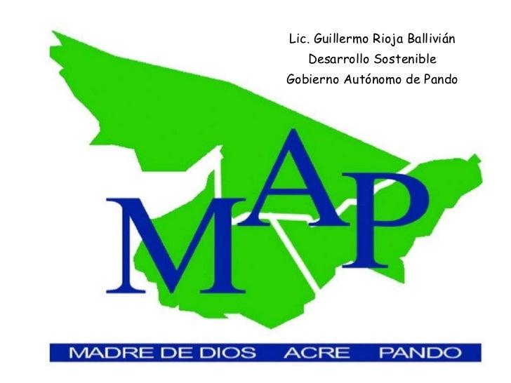 Lic. Guillermo Rioja Ballivián Desarrollo Sostenible Gobierno Autónomo de Pando