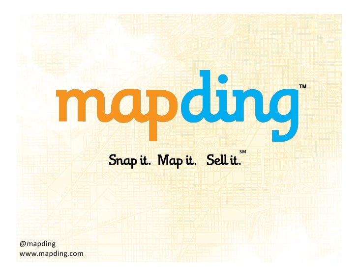 ℠                         Sap it.  Map it.  Sell it.     @mapding   www.mapding.com