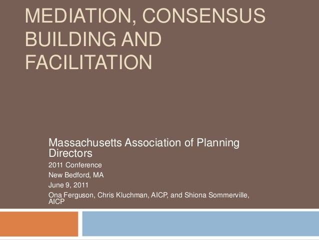 Mediation, Consensus Building, and Facilitation