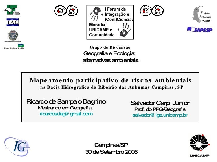 Mapeamento participativo de riscos ambientais   na Bacia Hidrográfica do Ribeirão das Anhumas Campinas, SP Ricardo de Samp...