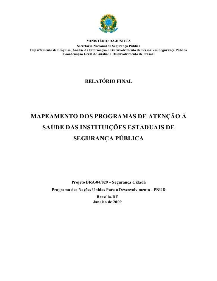MINISTÉRIO DA JUSTIÇA                            Secretaria Nacional de Segurança PúblicaDepartamento de Pesquisa, Análise...