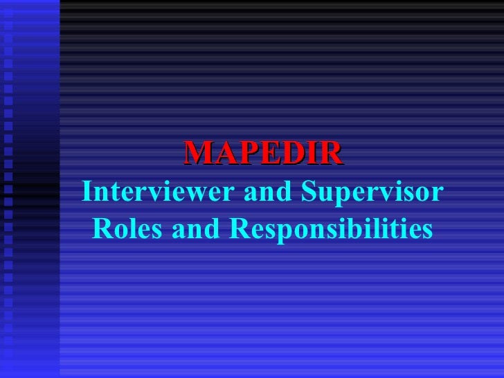 MAPEDIR Interviewer and Supervisor Roles and Responsibilities