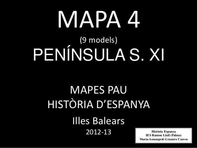 MAPA 4      (9 models)PENÍNSULA S. XI     MAPES PAU HISTÒRIA D'ESPANYA     Illes Balears        2012-13             Històr...