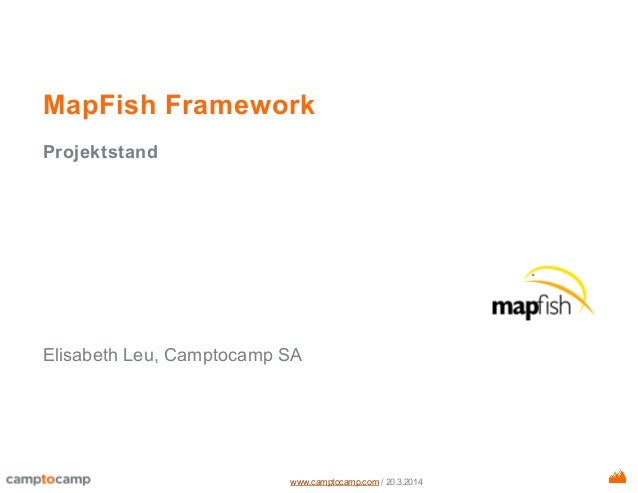 www.camptocamp.com/20.3.2014 MapFishFramework Projektstand ElisabethLeu,CamptocampSA