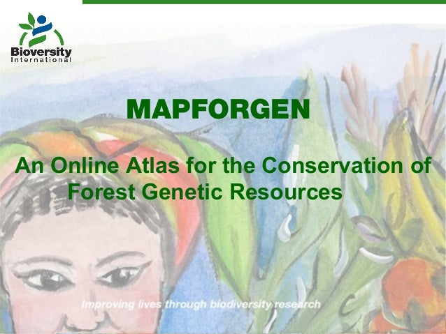 MAPFORGENAn Online Atlas for the Conservation of    Forest Genetic Resources