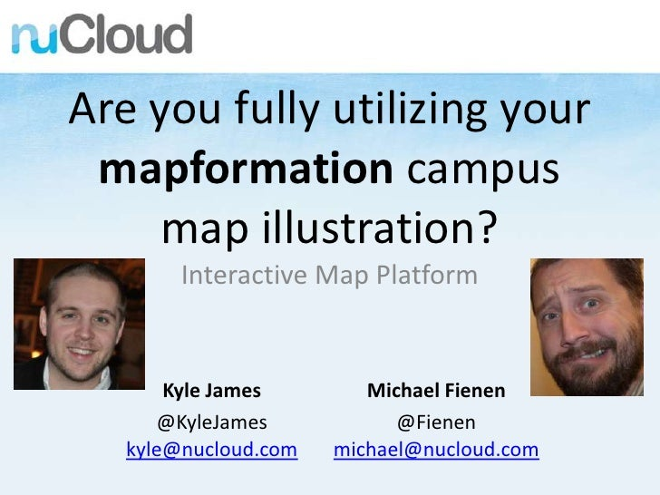 Are you fully utilizing your mapformation campus map illustration?<br />Interactive Map Platform<br />Kyle James<br />@Kyl...