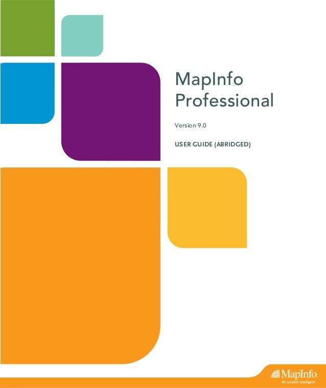 MapInfoProfessionalVersion 9.0USER GUIDE (ABRIDGED)
