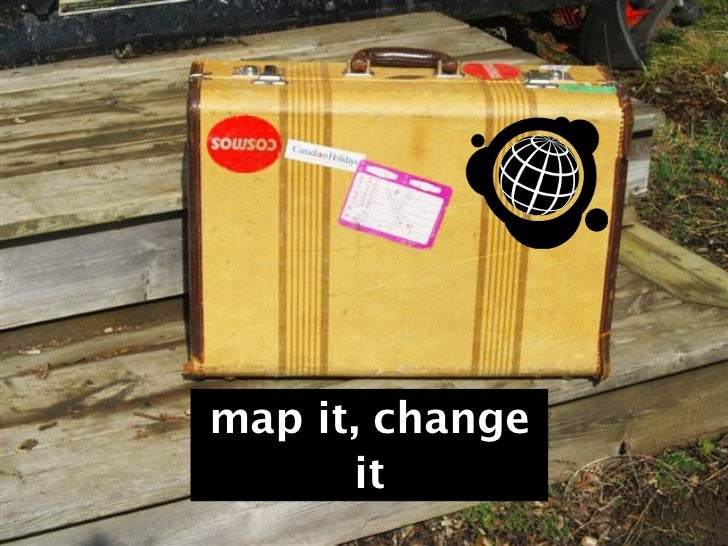 map it, change      it