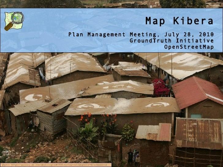 Map Kibera Plan Management Meeting, July 28, 2010 GroundTruth Initiative OpenStreetMap photo: http://gallery.me.com/dbulli...