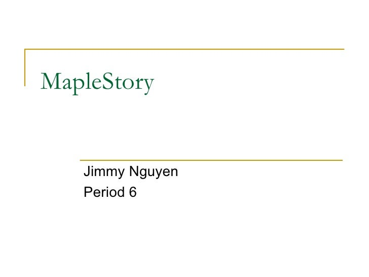 MapleStory Jimmy Nguyen Period 6
