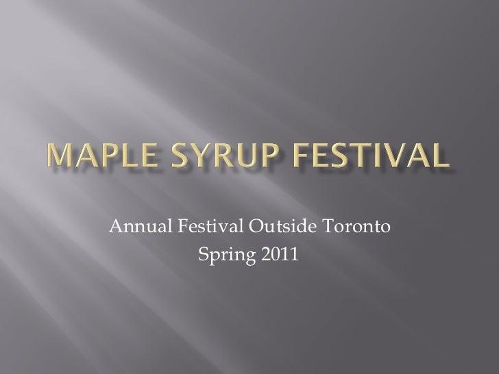 Annual Festival Outside Toronto         Spring 2011
