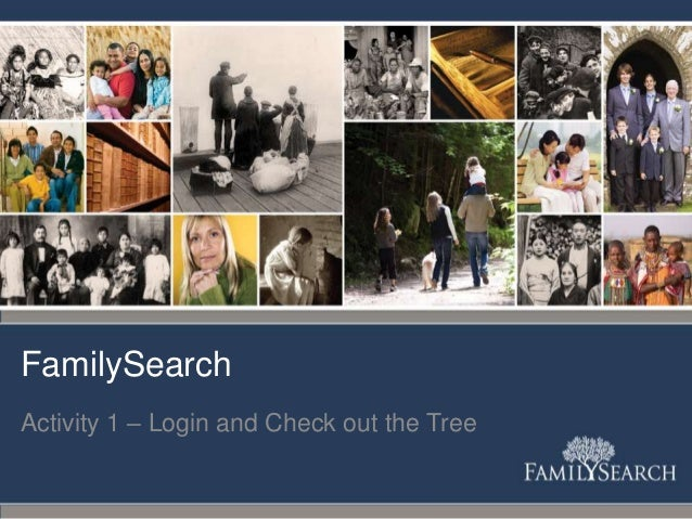 FamilySearchActivity 1 – Login and Check out the Tree