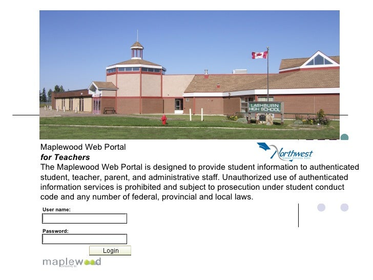 Maplewood Web Portal  for Teachers   The Maplewood Web Portal is designed to provide student information to authenticated ...