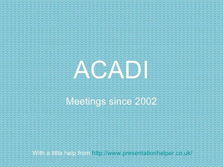 Map Of ACADI Meetings Since 2002