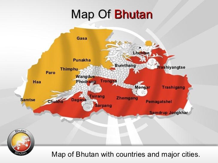 Map Of  Bhutan Map of Bhutan with countries and major cities. Bumthang Chukha Dagana Gasa Haa Lhuntse Mongar Paro Pemagats...