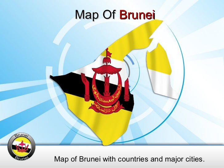 Map Of  Brunei Map of Brunei with countries and major cities.
