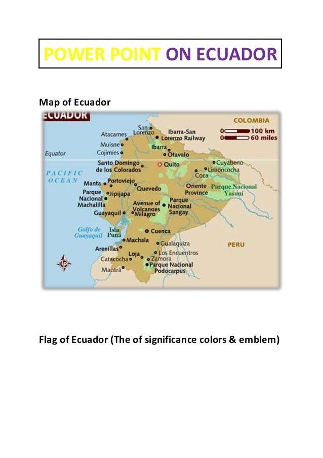POWER POINT ON ECUADORMap of EcuadorFlag of Ecuador (The of significance colors & emblem)