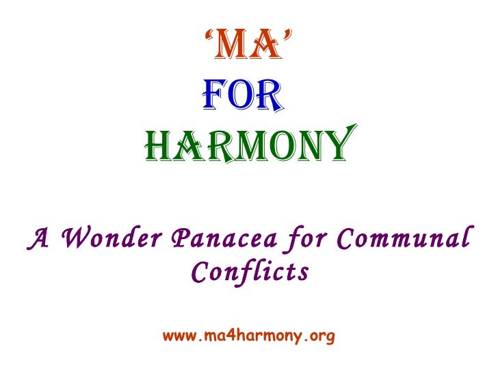 ' Ma' for  Harmony A Wonder Panacea for Communal Conflicts www.ma4harmony.org