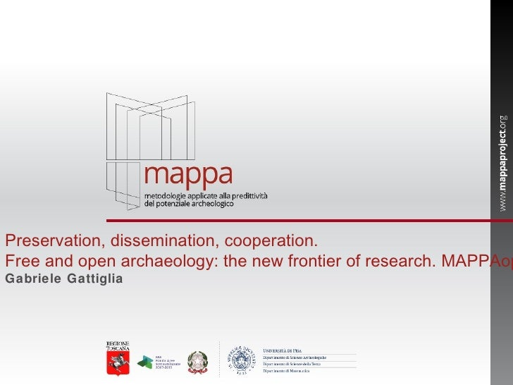 <ul>Preservation, dissemination, cooperation.  <li>Free and open archaeology: the new frontier of research. MAPPAopenData ...