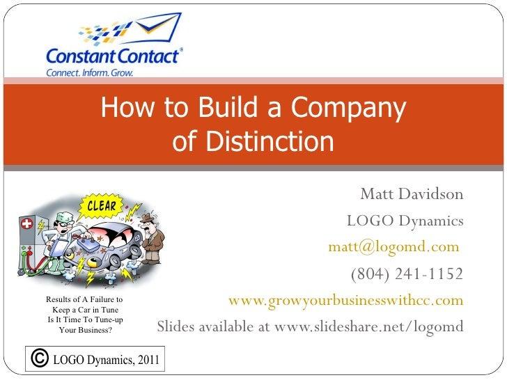 How to Build a Company                     of Distinction                                                       Matt David...