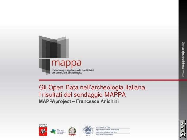 Gli Open Data nell'archeologia italiana. I risultati del sondaggio MAPPA - Archaeological Open Data in Italy. MAPPA survey results
