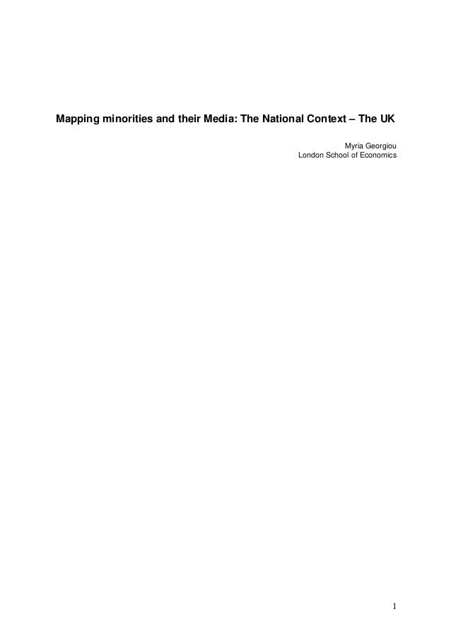 1 Mapping minorities and their Media: The National Context – The UK Myria Georgiou London School of Economics