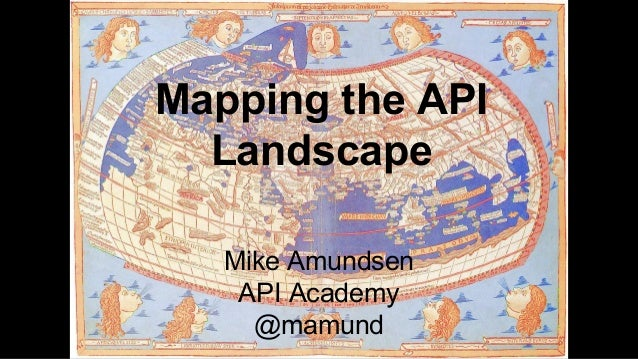 Mapping the API Landscape - Mike Amundsen, Director of API Architecture