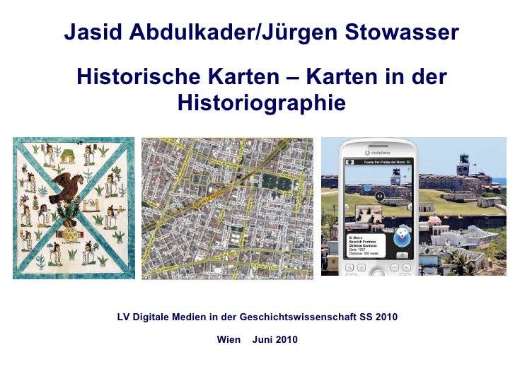 Jasid Abdulkader/Jürgen Stowasser Historische Karten – Karten in der Historiographie LV Digitale Medien in der Geschichtsw...