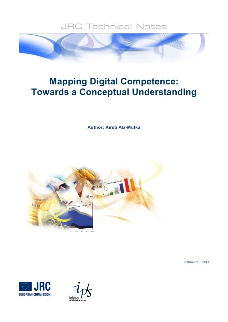 Mapping Digital Competence:Towards a Conceptual Understanding           Author: Kirsti Ala-Mutka                          ...