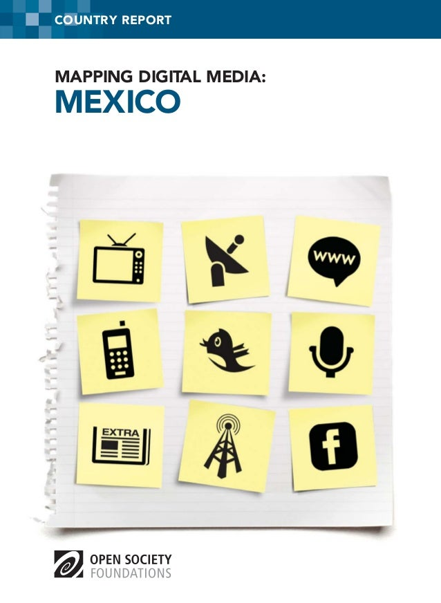 MEXICOMAPPING DIGITAL MEDIA:COUNTRY REPORT