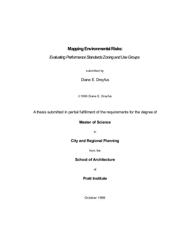 Mapping Environmental Risks: Evaluating Performance Standards Zoning and Use Groups submitted by  Diane E. Dreyfus  1999 ...