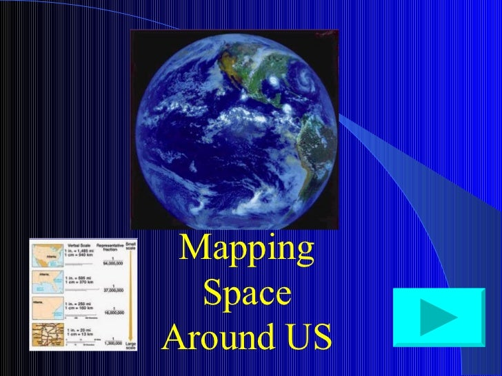 Mapping Space Around US