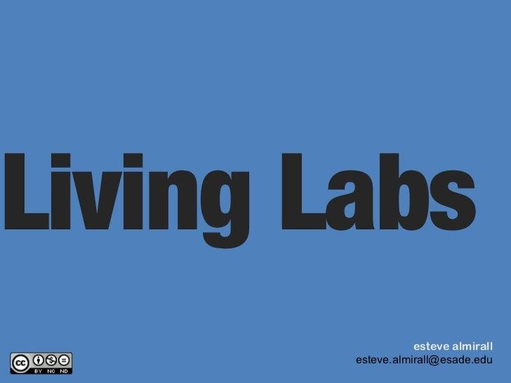 Living Labs                   esteve almirall        esteve.almirall@esade.edu